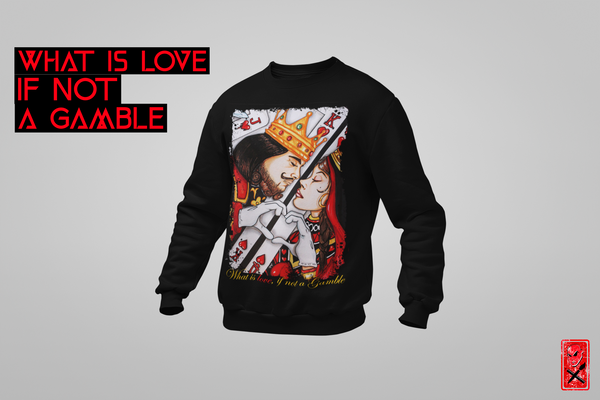 KING & QUEEN WHAT IS LOVE IF NOT A GAMBLE  / DEEP BLACK JUMPER