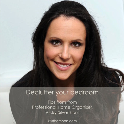 DECLUTTER YOUR BEDROOM - GUEST BLOG BY VICKY SILVERTHORN