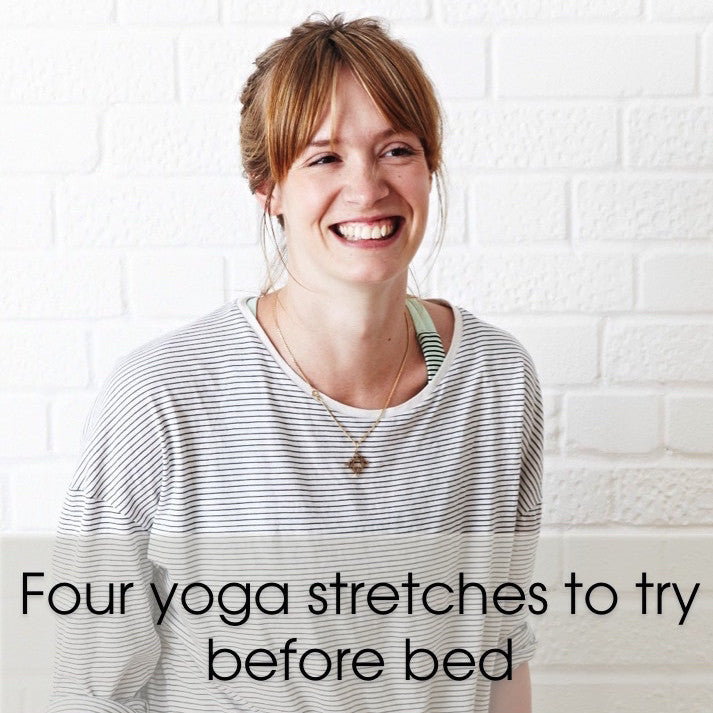FOUR YOGA STRETCHES TO TRY BEFORE BED