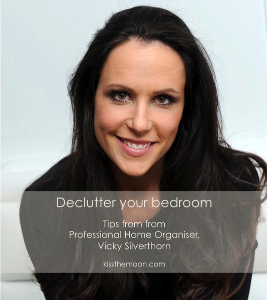 Declutter you bedroom by Vicky Silverthorn for Kiss the Moon