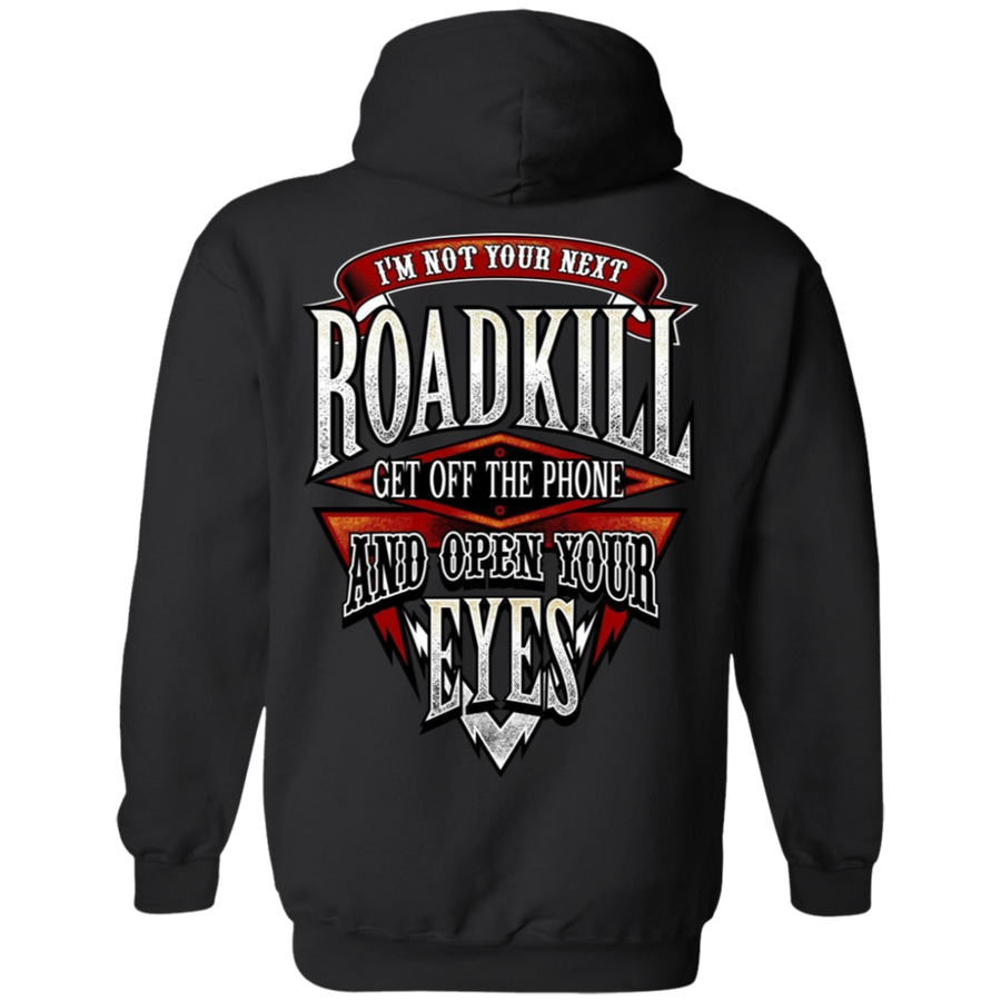 I'm Not Your Next Roadkill Get Off The Phone And Open Your Eyes Hoodie, Cotton/Polyester, Black