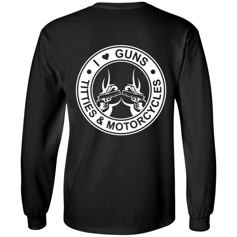 I Love Guns, Titties & Motorcycles Long Sleeve T-Shirt