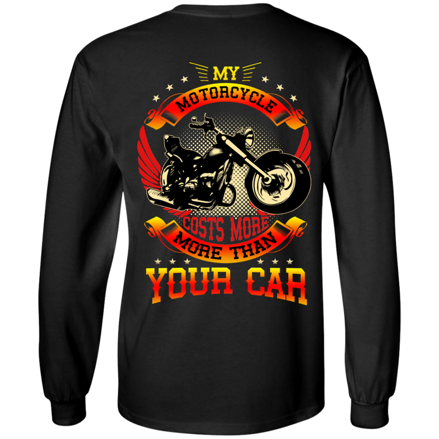My Motorcycle Costs More Than Your Car Long Sleeves