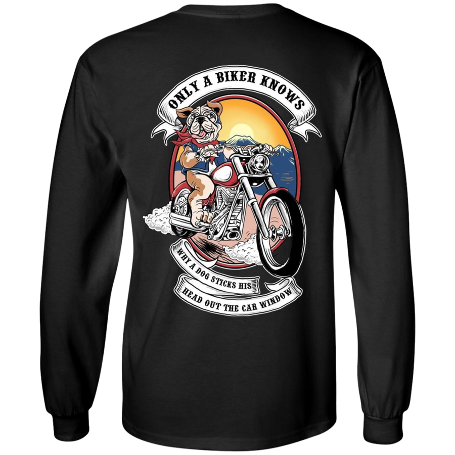 Only A Biker Knows Why A Dog Sticks His Head Out Of The Car Window Long Sleeve T-Shirt, Cotton, Black