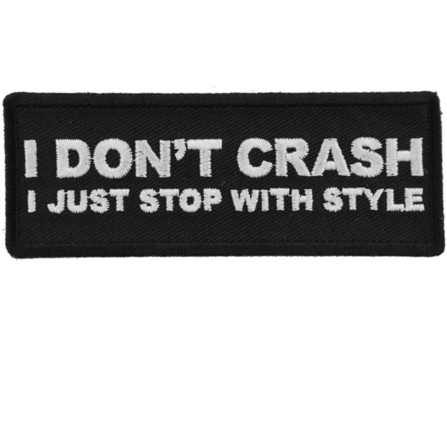Daniel Smart I Don't Crash I Just Stop with Style Funny Biker Saying Embroidered Patch, 4 x 1.5 inches