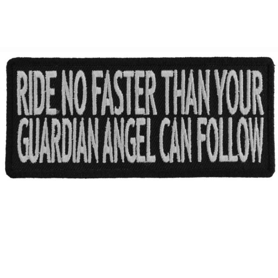 Daniel Smart Ride No Faster Than Your Guardian Angel Can Follow Funny Biker Saying Embroidered Iron On Patch, 4 x 1.75 inches