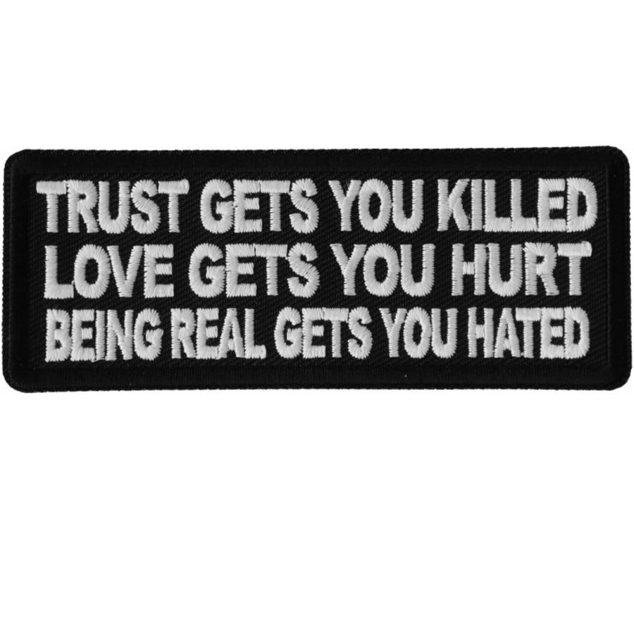 Daniel Smart Trust Gets You Killed Love Gets You Hurt Being Real Gets You Hated Embroidered Iron On Patch, 4 x 1.5 inches