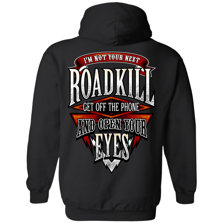I'm Not Your Next Roadkill Get Off The Phone And Open Your Eyes T-Shirts & Hoodie