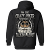 I'm The Crazy Biker Everybody Is Talking About Hoodie, Cotton/Polyester, Black