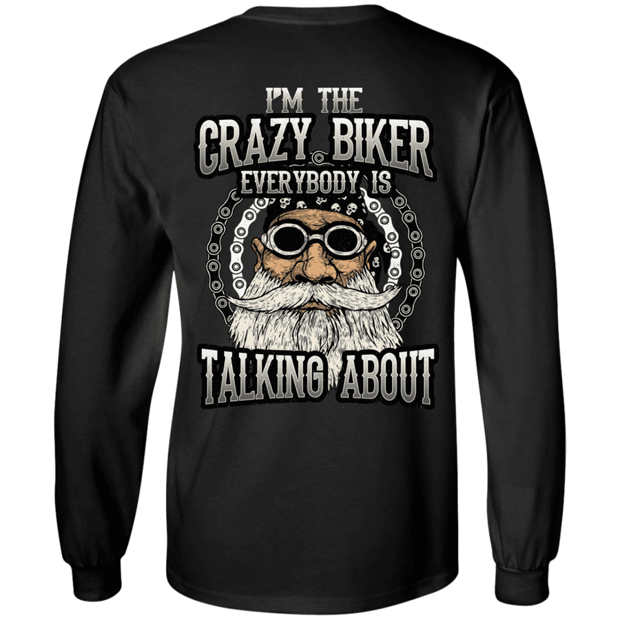 I'm The Crazy Biker Everybody Is Talking About Long Sleeve T-Shirt, Cotton, Black