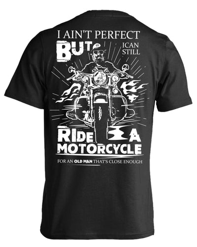 I Can Still Ride a Motorcycle T-Shirt & Hoodies