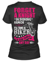 Forget A Knight in Shining Armor, I'll Take a Biker in Dirty Leathers Any Day T-Shirt - American Legend Rider