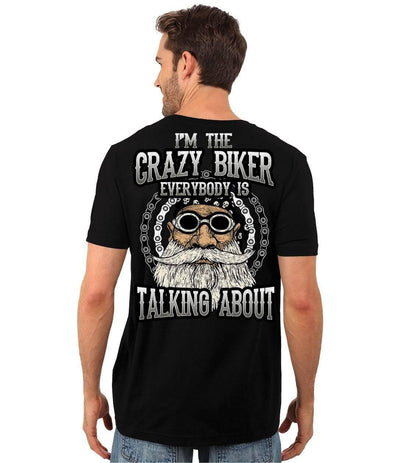I'm The Crazy Biker Everybody Is Talking About T-Shirt, Cotton, Black