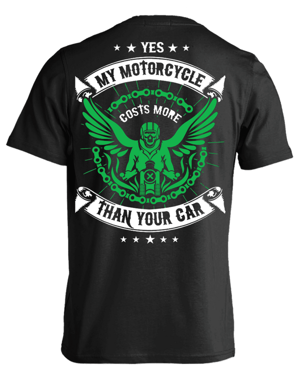 Yes, My Motorcycle Costs More Than Your Car T-Shirt, Cotton, Black