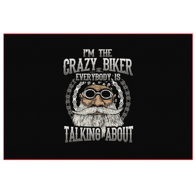 I'm The Crazy Biker Everybody Is Talking About Canvas Print Art, 32x48 in, and Smaller, Framed