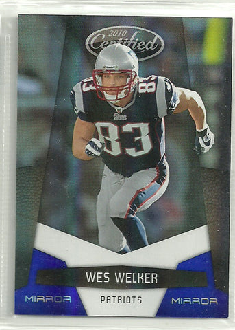 Wes Welker 2010 Certified Mirror Blue #91 /100