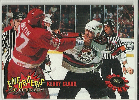 Kerry Clark 1994-95 Classic - Enforcers of Hockey #E7