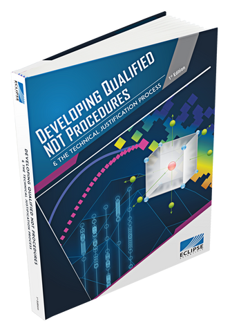 Developing Qualified NDT Procedures & The Technical Justification Process -  1st Edition
