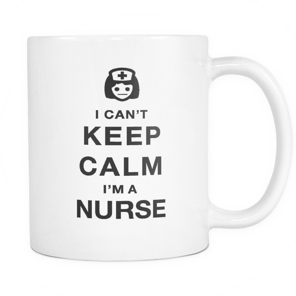 I can't keep calm i'm a nurse coffee mug_white