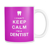 I can't keep calm i'm a dentist coffee mug_pink