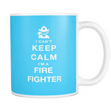 I can't keep calm i'm a fire fighter coffee mug_light blue