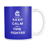 I can't keep calm i'm a Fire fighter coffee mug_blue