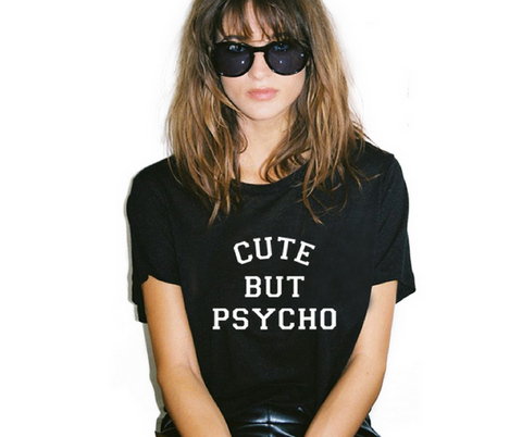 Cute but Psycho Tees T shirt Tshirt