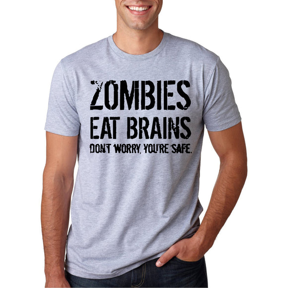 Zombies Eat Brains Don't Worry You're Safe T-Shirts for Men