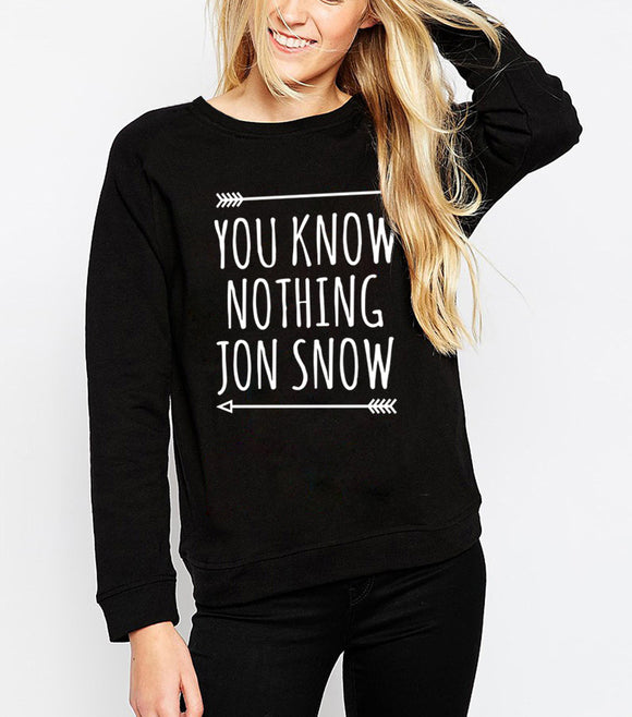You Know Nothing John Snow Sweatshirts for Women