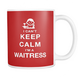 I can't keep calm i'm a waitress coffee mug_red
