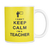 I can't keep calm i'm a teacher coffee mug_yellow