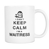 I can't keep calm i'm a waitress coffee mug_white