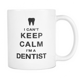 I can't keep calm i'm a dentist coffee mug_white