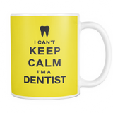 I can't keep calm i'm a dentist coffee mug_yellow