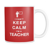 I can't keep calm i'm a teacher coffee mug_red