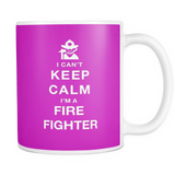 I can't keep calm i'm a fire fighter coffee mug_pink