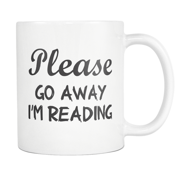 Please Go Away I'm Reading-coffee mug