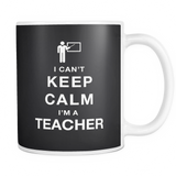 I can't keep calm i'm a teacher coffee mug_black
