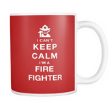 I can't keep calm i'm a fire fighter coffee mug_red