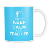 I can't keep calm i'm a teacher coffee mug_light blue