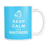 I can't keep calm i'm a waitress coffee mug_light blue