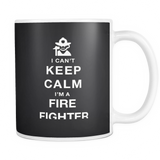 I can't keep calm i'm a fire fighter coffee mug_black