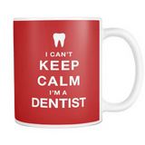 I can't keep calm i'm a dentist coffee mug_red