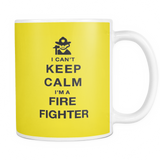 I can't keep calm i'm a fire fighter coffee mug_yellow