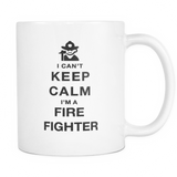 I can't keep calm i'm a fire fighter coffee mug_white
