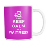 I can't keep calm i'm a waitress coffee mug_pink