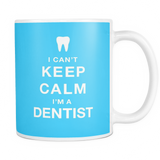 I can't keep calm i'm a dentist coffee mug_light blue
