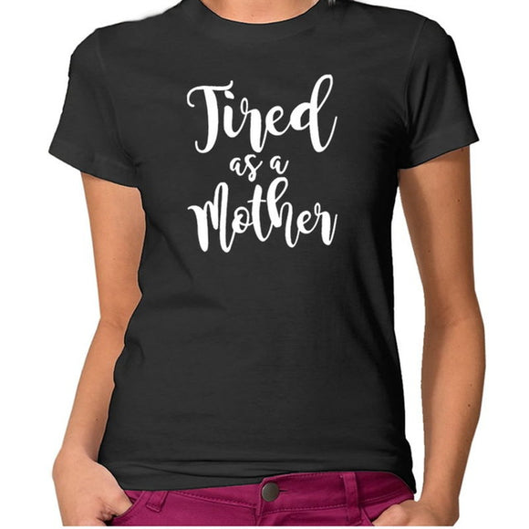 Tired As Mom T-Shirt