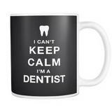I can't keep calm i'm a dentist coffee mug_black
