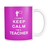 I can't keep calm i'm a teacher coffee mug_pink